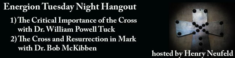 Energion Hangout Tonight: The Cross and the Resurrection