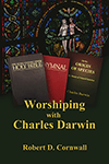 Available for Kindle: Worshiping with Charles Darwin