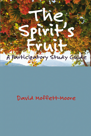 The Spirit's Fruit: A Participatory Study Guide