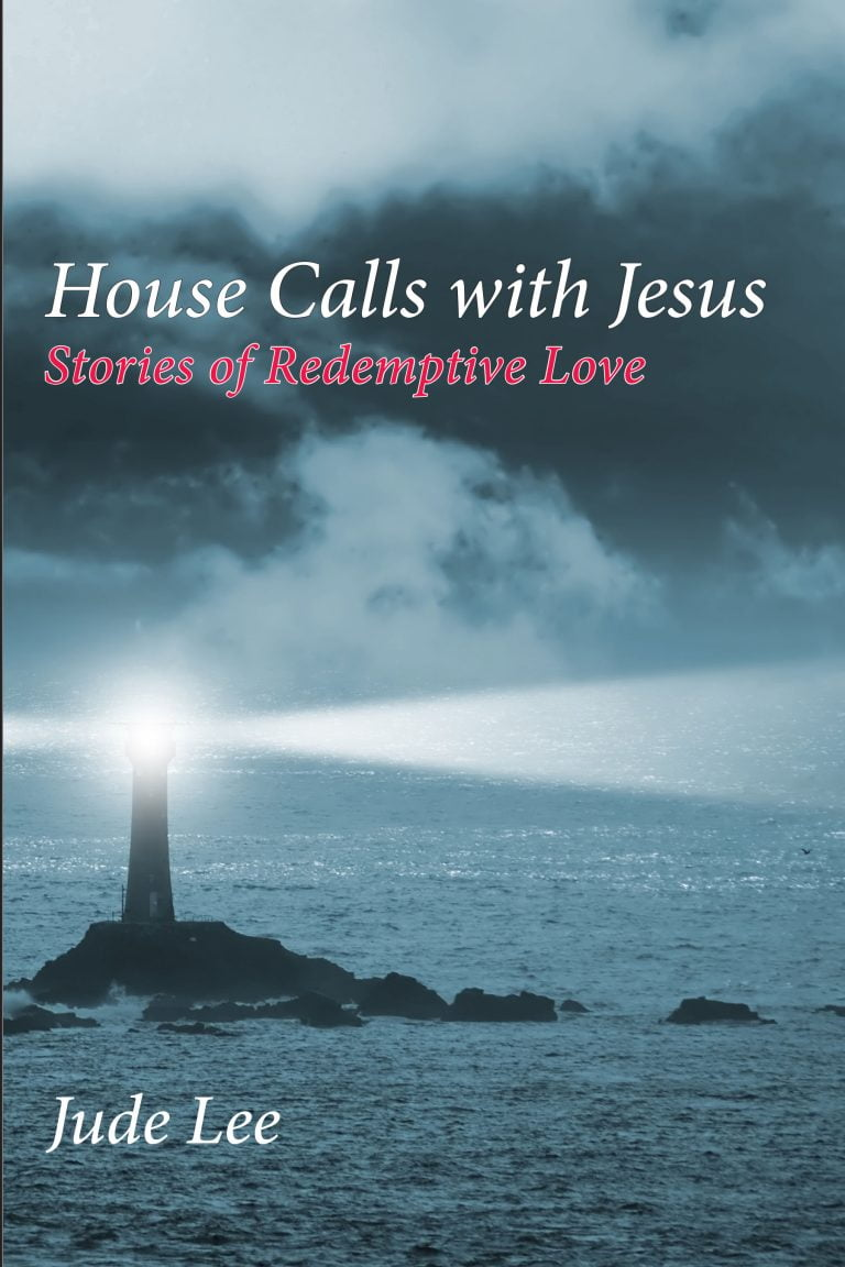 Book Release: House Calls With Jesus: Stories of Redemptive Love