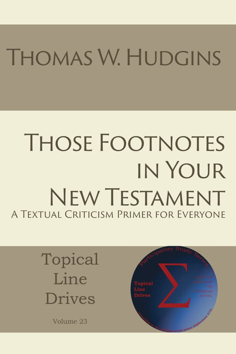 NEW to the Topical Line Drive Series! Thomas Hudgins' Textual Criticism Book