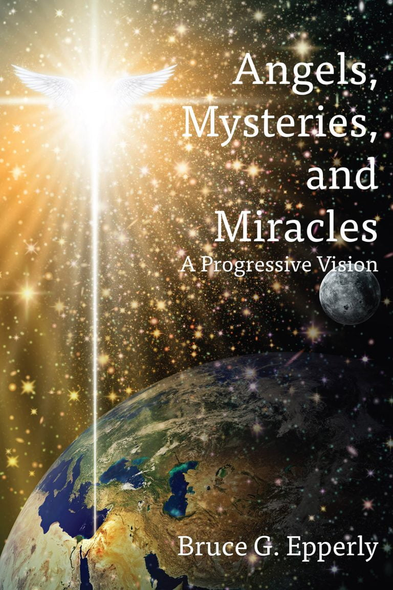 Bruce Epperly Introduces Angels, Mysteries, and Miracles